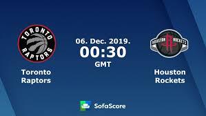 Toronto Raptors Houston Rockets live score, video stream and H2H ...