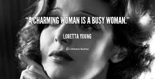 """Busy Woman Quote """"  Loretta Young Quote — manilamommy.com via Relatably.com"""