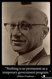best images about milton friedman quotes tea milton friedman there is nothing so permanent as a temporary government program