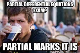 Partial differential equations exam? Partial marks it is - Lazy ... via Relatably.com
