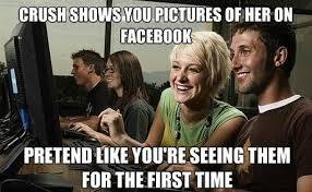 Your Crush Shows You Facebook Photos That You've Already Seen Meme via Relatably.com