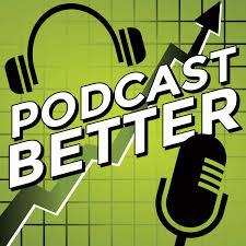 Podcast Better