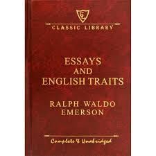 classic library  essays and english traits
