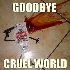 Cruel, cruel world image - Humor, satire, parody - Mod DB via Relatably.com