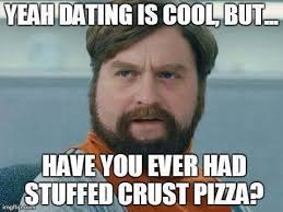 Yeah dating is cool - funny meme | Funny Dirty Adult Jokes, Memes ... via Relatably.com