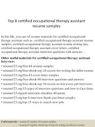 top8certifiedoccupationaltherapyassistantresumesamples 150529135100 lva1 app6891 thumbnail 4 jpg cb 1432907571