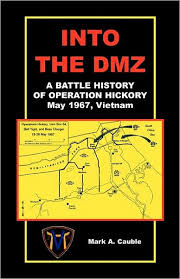 mark a cauble into the dmz a battle history of operation hickory may 1967 vietnam