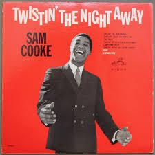 <b>Sam Cooke</b> - <b>Twistin</b>' The Night Away (1962, Rockaway Pressing ...
