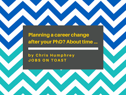 planning career change after phd jobs on toast planning career change after phd