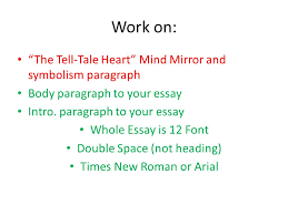 """work on  """"the tell tale heart"""" mind mirror and symbolism paragraph    work on  """"the tell tale heart"""" mind mirror and symbolism paragraph body"""