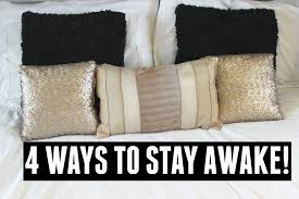 4 ways to stay awake things to do plus i don t think over sleeping will help my tiredness i have been trying out a few methods over the last couple of days to stop myself
