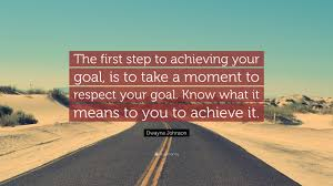 dwayne johnson quote the first step to achieving your goal is dwayne johnson quote the first step to achieving your goal is to take