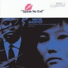 <b>Speak</b> No Evil by <b>Wayne Shorter</b> on Spotify