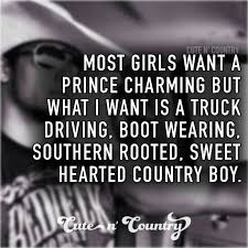 Country Boy Quotes on Pinterest   Country  Country girls and     Pinterest That     s what I got  Not a white trash yuppie  A straight southern good ol country boy  More like country MAN  Oh man he is the absolute BEST