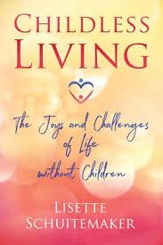 <b>Childless Living</b> | Book by <b>Lisette Schuitemaker</b> | Official Publisher ...