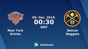 New York Knicks Denver Nuggets live score, video stream and H2H ...