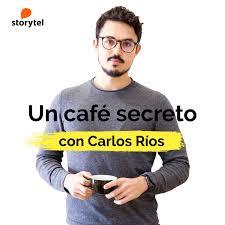 Un café secreto con Carlos Ríos