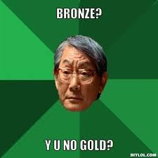 DIYLOL - BRONZE? Y U NO GOLD? via Relatably.com