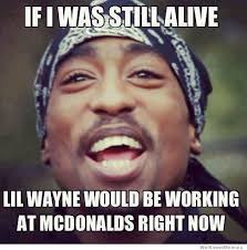 If Tupac Was Still Alive… | WeKnowMemes via Relatably.com