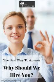 1000 images about interview tips questions answers on best way to answer why should we hire you