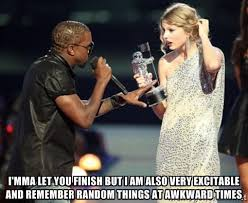 I'MMA LET YOU FINISH BUT I AM ALSO VERY EXCITABLE AND REMEMBER ... via Relatably.com