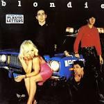 Blondie/Plastic Letters