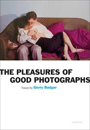 the gerry badger pleasures of good photographs aperture ideas the gerry badger pleasures of good photographs aperture ideas gerry badger 9781597111393 com books