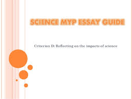 how to write a science essay how to write a science essay criterion d reflecting on the impacts of science