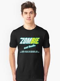 """<b>ZOMBIE</b>: <b>eat flesh</b>"" <b>T</b>-shirt by damnitologist   Redbubble"