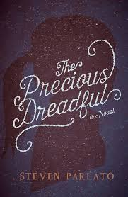 com the precious dreadful a novel steven com the precious dreadful a novel 9781507202777 steven parlato books
