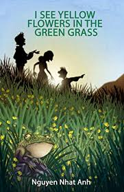 I See Yellow <b>Flowers</b> in the Green <b>Grass</b> - Kindle edition by Anh ...