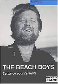 <b>Beach boys</b>, <b>l</b>'enfance pour l'éternité: Tyneve, Gael: 9782910196271 ...