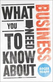 What <b>You</b> Need to Know about Business by Roger Trapp, <b>Sumeet</b> ...