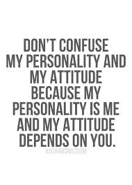 Quotes About Personality And Attitude. QuotesGram