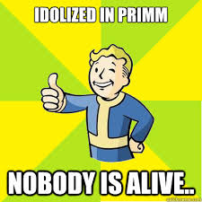 Idolized in Primm Nobody is alive.. - Fallout new vegas - quickmeme via Relatably.com
