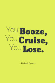 Image result for sayings about alcohol