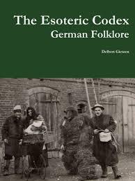The <b>Esoteric</b> Codex: German Folklore by <b>Delbert Gietzen</b> ...