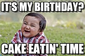 Image result for was  my birthday meme