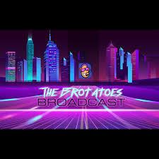 The Brotatoes Broadcast