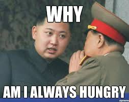 Hungry Kim Jong Un | Why Am i always hungry - WeKnowMemes via Relatably.com