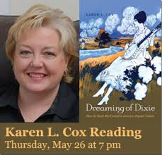 Karen Cox, UNC Charlotte professor of history and author of the award-winning Dixie's Daughters: The United Daughters of the Confederacy and the ... - Karen_Cox_1