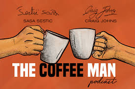 The Coffee Man Podcast - Sasa Sestic