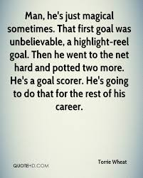 torrie wheat quotes quotehd that first goal was unbelievable a highlight
