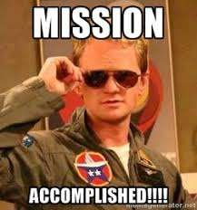Mission accomplished!!!! - Deal with it barney | Meme Generator via Relatably.com