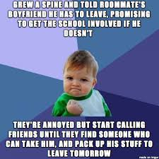 Scumbag Roommate: Update. Thanks, guys; your advice and tough love ... via Relatably.com