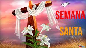Resultado de imagen para imagenes y mensajes de semana santa