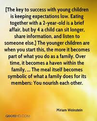 miriam weinstein quotes quotehd the key to success young children is keeping expectations low eating together