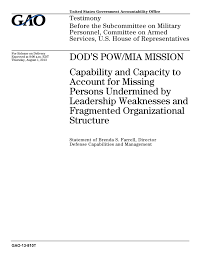 dod s pow mia mission capability and capacity to account for dod s pow mia mission capability and capacity to account for missing persons undermined by leadership weaknesses and fragmented organizational structure