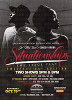 """SITUATIONSHIPS"" the HIT Comedy-Drama stage play. Tickets, Sat ..."