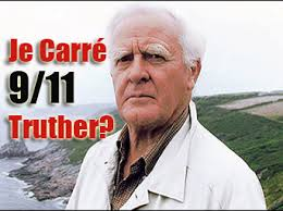 John Le Carré and 9/11 Truth: Skewering the Criminal State ...